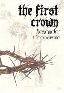 The First Crown – Alexander Copperwhite [ePub & Kindle] [English]