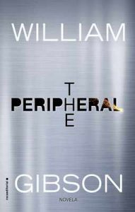 The peripheral (Novela) – William Gibson, Efrén Del Valle [ePub & Kindle]