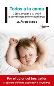 Todos a la cama: Cómo ayudar a tu bebé a dormir con amor y confianza – Dr. Álvaro Bilbao [ePub & Kindle]