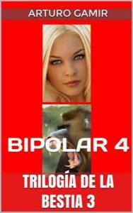 Trilogía de la bestia 3: Bipolar 4 – Arturo Gamir, Ricardo Sabatés [ePub & Kindle]