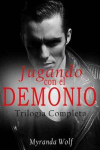 Trilogia Jugando con el Demonio Completa: Erotica gay en Español – Myranda Wolf [ePub & Kindle]