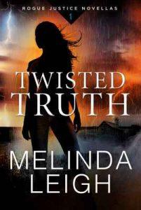 Twisted Truth (Rogue Justice Novella Book 1) – Melinda Leigh [ePub & Kindle] [English]