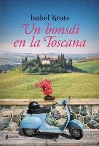Un bonsai en la Toscana (Volumen independiente) – Isabel Keats [ePub & Kindle]