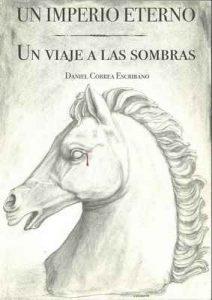 Un imperio eterno: Un viaje a las sombras – Daniel Correa Escribano [ePub & Kindle]