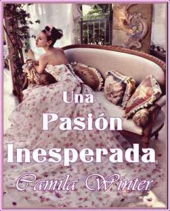 Una pasión inesperada – Camila Winter [ePub & Kindle]
