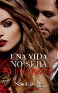 Una vida no será suficiente – Nina Lisar [ePub & Kindle]