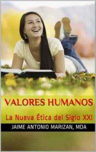 Valores humanos: La Nueva Ética del Siglo XXI – Jaime Antonio Marizán [ePub & Kindle]