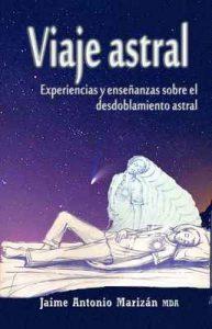 Viaje astral: Experiencias y enseñanzas sobre el desdoblamiento astral – Jaime Antonio Marizán [ePub & Kindle]