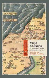 Viaje de Egeria: El primer relato de una viajera hispana (Cuadernos de Horizonte nº 11) – Egeria, Carlos Pascual [ePub & Kindle]