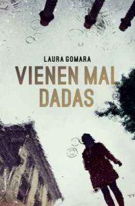 Vienen mal dadas – Laura Gomara [ePub & Kindle]