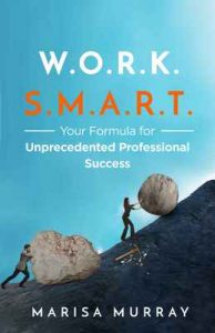Work Smart: Your formula for unprecedented professional success – Marisa Murray [ePub & Kindle] [English]