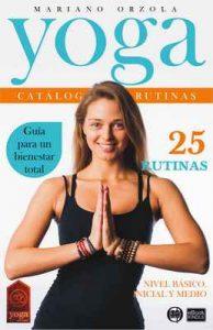 Yoga – Catálogo de rutinas 1 Nivel básico, inicial y medio (Colección Yoga en casa n° 9) – Mariano Orzola [ePub & Kindle]