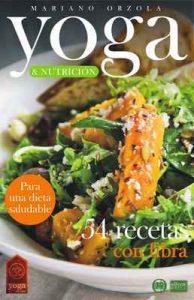 Yoga & Nutrición – 54 Recetas con fibra: Para una dieta saludable (Colección Yoga en casa n° 13) – Mariano Orzola [ePub & Kindle]