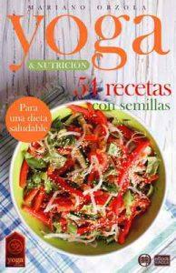 Yoga & Nutrición – 54 Recetas con semillas: Para una dieta saludable (Colección Yoga en casa n°14) – Mariano Orzola [ePub & Kindle]