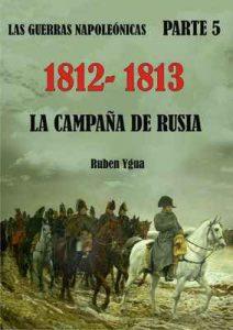 1812-1813 – La campaña de Rusia (Las guerras napoleónicas n° 5) – Ruben Ygua [ePub & Kindle]