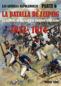 1813-1814: La batalla de Leipzig (Las guerras Napoleónicas n° 6) – Ruben Ygua [ePub & Kindle]