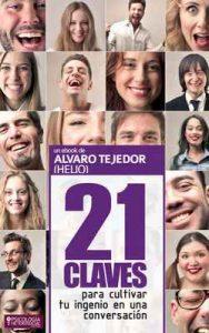 21 Claves para Desarrollar tu Ingenio en una Conversación – Jorge Fresco, Álvaro Tejedor (Helio) [ePub & Kindle]