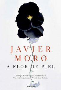 A flor de piel – Javier Moro [ePub & Kindle]