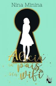 Alicia en el país sin wifi – Nina Minina [ePub & Kindle]
