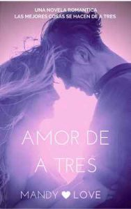 Amor de a Tres (Novela Romántica Trios nº 1) – Mandy Love [ePub & Kindle]