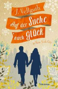 Auf der Suche nach Glück in New York City – J. Vellguth [ePub & Kindle] [German]