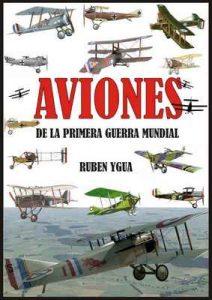 Aviones de la Primera Guerra Mundial – Ruben Ygua [ePub & Kindle]
