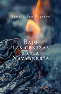 Bajo las cenizas de la Navarrería (Narrativa) – Begoña Pro Uriarte [ePub & Kindle]