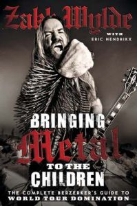 Bringing Metal To The Children: The Complete Berserker's Guide to World Tour Domination – Zakk Wylde, Rob Zombie [ePub & Kindle] [English]