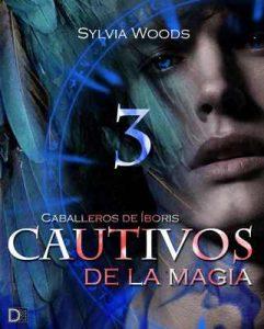Caballeros de Íboris 2: Cautivos de la magia (Capítulo 3): Una serie de fantasía y erótica gay – Sylvia Woods [ePub & Kindle]