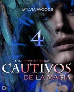 Caballeros de Íboris 2: Cautivos de la magia (Capítulo 4): Una serie de fantasía y erótica gay – Sylvia Woods [ePub & Kindle]