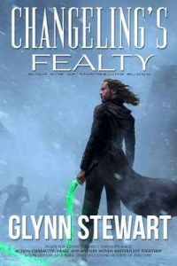 Changeling's Fealty (Changeling Blood Book 1) – Glynn Stewart [ePub & Kindle] [English]