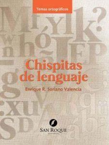 Chispitas de lenguaje: Ortografía – Enrique R. Soriano Valencia [ePub & Kindle]