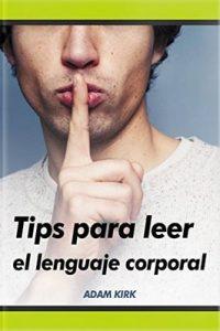 Como leer el lenguaje corporal – Adam Kirk [ePub & Kindle]