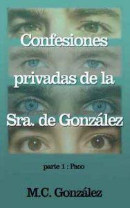Confesiones privadas de la Sra. de González: Parte 1: Paco – Mari Carmen González [ePub & Kindle]