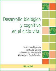 Desarrollo biológico y cognitivo en el ciclo vital (Psicología) – Izarne Lizaso Elgarresta, Joana Acha Morcillo [ePub & Kindle]