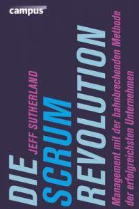 Die Scrum-Revolution: Management mit der bahnbrechenden Methode der erfolgreichsten Unternehmen – Jan W. Haas, Jeff Sutherland [ePub & Kindle] [German]