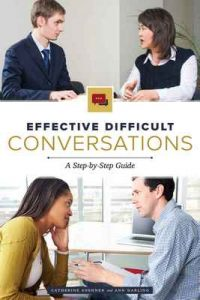 Effective Difficult Conversations: A Step-by-Step Guide – Catherine Soehner, Ann Darling [ePub & Kindle] [English]