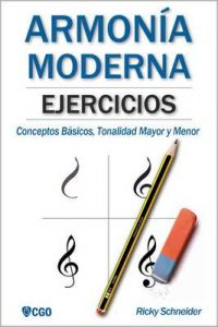 Ejercicios de Armonía Moderna: Conceptos Básicos, Tonalidad Mayor y Menor – Ricky Schneider [ePub & Kindle]