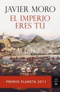El Imperio eres tú – Javier Moro [ePub & Kindle]