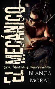 El Mecánico: Sexo, Mentiras y Amor Verdadero (Novela de Romance y Erótica) – Blanca Moral [ePub & Kindle]