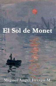 El Sol de Monet: Otro caso del detective Pablo Morles – Miguel Ángel Itriago Machado [ePub & Kindle]