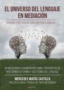 El Universo del Lenguaje en mediación: Cerebro para hablar, corazón para escuchar – Mercedes Matás Castillo [ePub & Kindle]