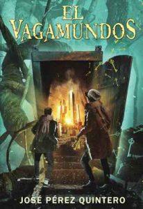 El Vagamundos: Volume 1 (Crónicas de los Cerrajeros) – José Pérez Quintero [ePub & Kindle]