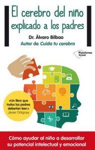 El cerebro del niño explicado a los padres – Álvaro Bilbao [ePub & Kindle]