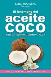El fenomeno del aceite de coco: Adelgaza – Desintoxica – Embellece – Deleita – Sergi Jover Recasens [ePub & Kindle]