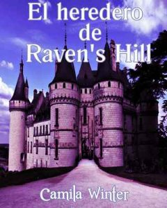 El heredero de Raven's Hill – Camila Winter [ePub & Kindle]