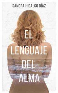 El lenguaje del alma – Sandra Hidalgo Díaz [ePub & Kindle]