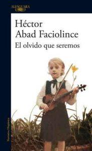 El olvido que seremos – Hector Abad Faciolince [ePub & Kindle]