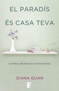 El paradís és casa teva: Un manual per ser feliç de portes endins – Diana Quan [ePub & Kindle] [Catalán]