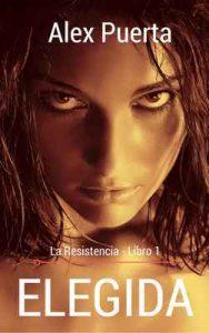 Elegida (La Resistencia nº 1) – Alex Puerta [ePub & Kindle]
